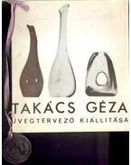 Takács Géza üvegtervező kiállítása