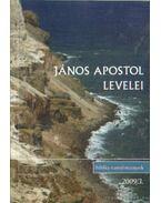 János Apostol levelei - Takács Szabolcs (összeáll.), Horváth Orsolya