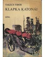 Klapka katonái - Takács Tibor
