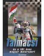 Talmácsi és a 101 éves magyar motorsport (Dedikált)