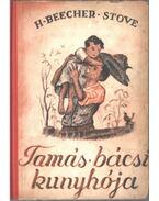 Tamás bácsi kunyhója - Beecher-Stowe, Harriet