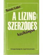 A lízingszerződés kézikönyve - Tamás Lajos