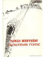 Cserefának füstje - Tamás Menyhért