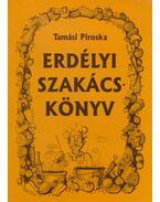 Erdélyi szakácskönyv - Tamási Piroska