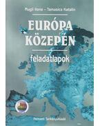 Európa közepén - Témazáró feladatlapok - Tamasics Katalin, Rugli Ilona