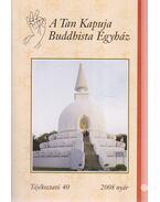 A Tan Kapuja Buddhista Egyház tájékoztató 40.