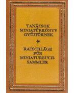 Tanácsok miniatűrkönyv gyűtőknek (mini)