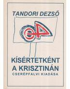 Kísértetként a Krisztinán - Tandori Dezső