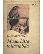 Madárlátta tollaslabda - Tandori Dezső
