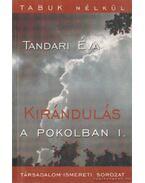 Kirándulás a pokolban I-II. kötet - Tandori Éva