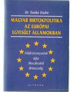 Magyar birtokpolitika az Európai Egyesült Államokban - Tanka Endre