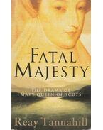 Fatal Majesty - Tannahill, Reay