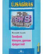 Tanuljunk könnyen, gyorsan újságot írni!