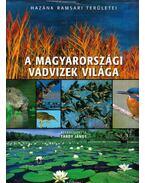 A magyarországi vadvizek világa - Tardy János
