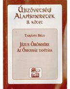Újszövetségi alapismeretek II. - Jézus örömhíre - Tarjányi Béla