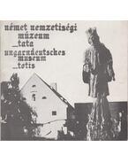 Német Nemzetiségi Múzeum - Tata