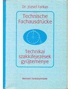 Technikai szakkifejezések gyűjteménye / Technische Fachausdrücke (magyar-német, német-magyar)