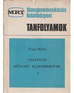 Televízió műszaki alapismeretek I-II. - Forgó Mihály