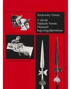 A sárvári Nádasdy Ferenc Múzeum fegyvergyűjteménye (aláírt)
