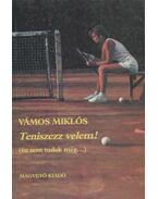 Teniszezz velem!