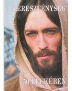A kereszténység 50 leckében - Teresio Bosco