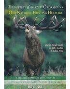 Természeti-vadászati örökségünk - Our Natural.Hunting Heritage - Dr. Zoltán Attila, Dr. Faragó Sándor, dr. Köller Joachim