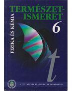 Természetismeret 6 - Fizikai és kémiai alapismeretek