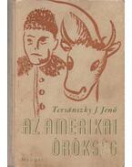 Az amerikai örökség - Tersánszky J. Jenő