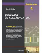 Zsaluzás és állványzatok - Építési abc 4. - Teveli Mihály