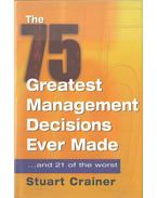The 75 Greatest Management Decisions Ever Made