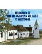 The Museum of the Hungarian Village at Szentendre