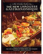 The New Larousse Gastronomique: The World's Standard Encyclopedia of Food, Wine, and Cookery