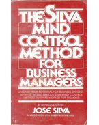 The Silva Mind Control Method for Business Managers
