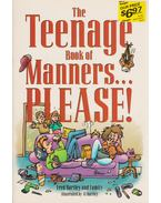 The Teenage Book of Manners... PLEASE!