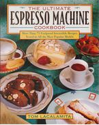 The Ultimate Espresso Machine Cookbook
