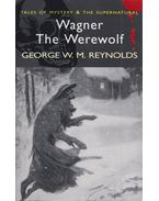 Tales of Mystery and the Supernatural – Wagner the Werewolf