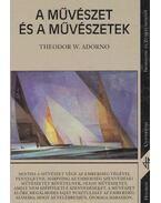 A művészet és a művészetek - Theodor W. Adorno