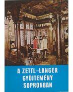 A Zettl-Langer gyűjtemény Sopronban - Thier László