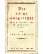 Der ewige Taugenichts - Romantisches Spiel in drei Akten - Thiess, Frank
