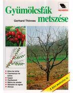 Gyümölcsfák metszése - Thinnes, Gerhard