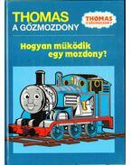 Thomas a gőzmozdony - Hogyan működik egy mozdony?