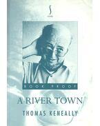 A River Town - Thomas Keneally