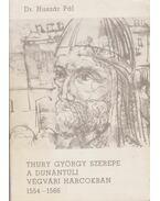 Thury György szerepel a dunántúli végvári harcokban 1554-1566