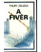 A fivér - Thury Zsuzsa