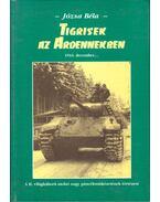 Tigrisek az Ardennekben (dedikált)