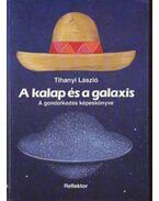 A kalap és a galaxis - Tihanyi László