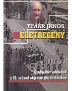 Életregény - Tímár János