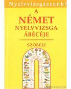 A német nyelvvizsga ábécéje - Szóbeli - Több író