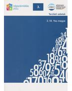 2011. évi népszámlálás - 3. Területi adatok - 3.18. Vas megye - Több szerző