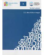 2011. évi népszámlálás - 3. Területi adatok - 3.2. Bács-Kiskun megye - Több szerző